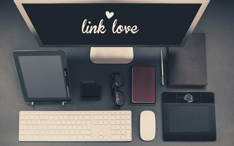 Link Love: Lieblinks der letzten Woche (#10)
