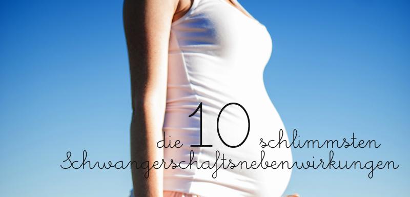 Die 10 schlimmsten Schwangerschaftsnebenwirkungen - klitze-kleine Dinge
