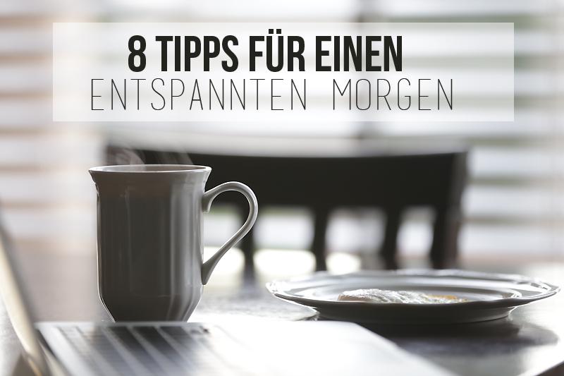 8 Tipps für einen entspannten Morgen