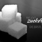 Projekt Zuckerfrei: Die erste Woche - mit Tipps & Rezepten