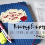 Finanzen - Wie ich ein Haushaltsbuch führe {+ Printable}