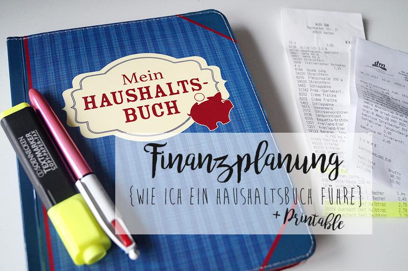 Finanzplanung - Wie ich ein Haushaltsbuch führe