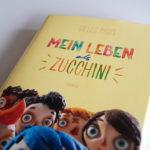 Gelesen: Mein Leben als Zucchini von Gilles Paris
