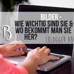 {Blogger ABC} B wie Bilder - Wie wichtig sind Bilder und wo bekommt man sie her?