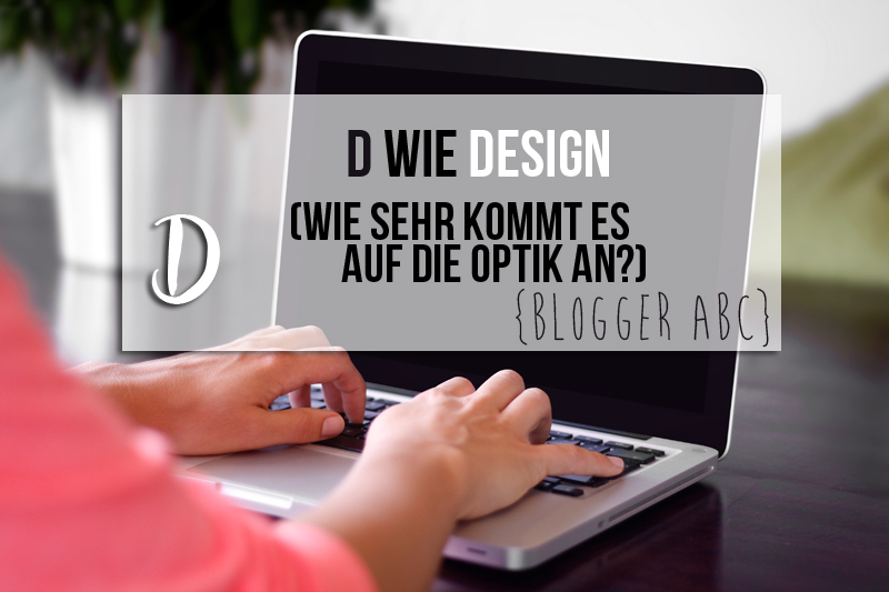 {Blogger ABC} D wie Design