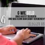 {Blogger ABC} G wie Geld - Was kostet Bloggen und kann man damit Geld verdienen?