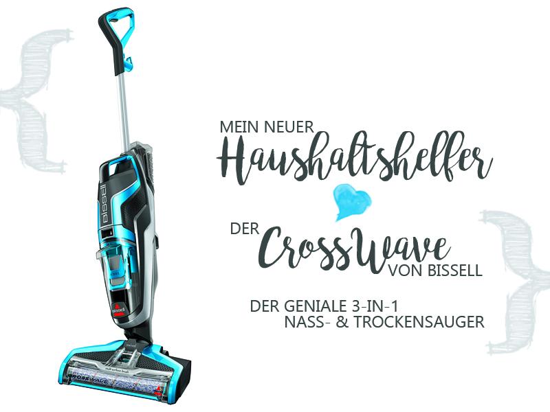 Mein neuer genialer Haushaltshelfer: Der Bissell CrossWave {Werbung} + Verlosung!