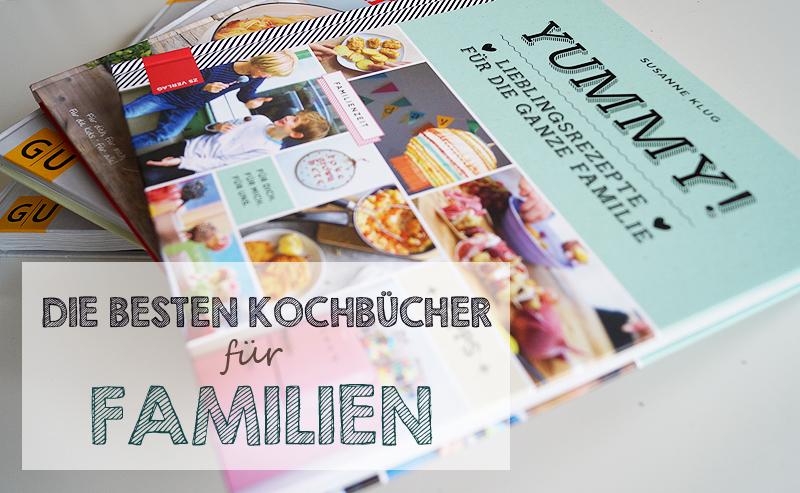 Die besten Kochbücher für Familien {Teil 2}