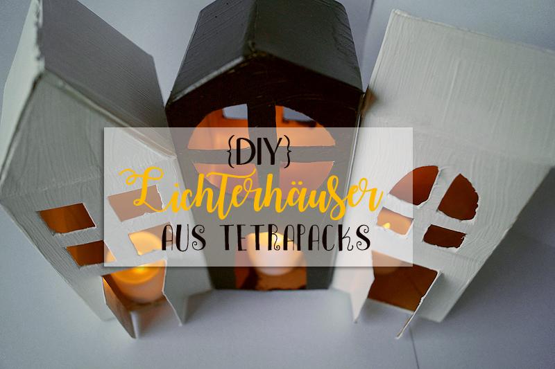 {DIY} Lichterhäuser aus Tetrapacks