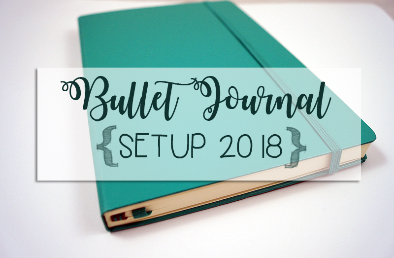 Bullet Jouernal Setup 2018