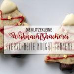 {Die klitzekleine Weihnachtsbäckerei} Rezept für verschneite Nougat-Tannen