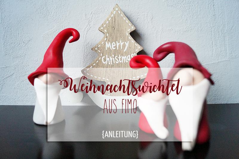 {DIY} Weihnachtswichtel aus Fimo