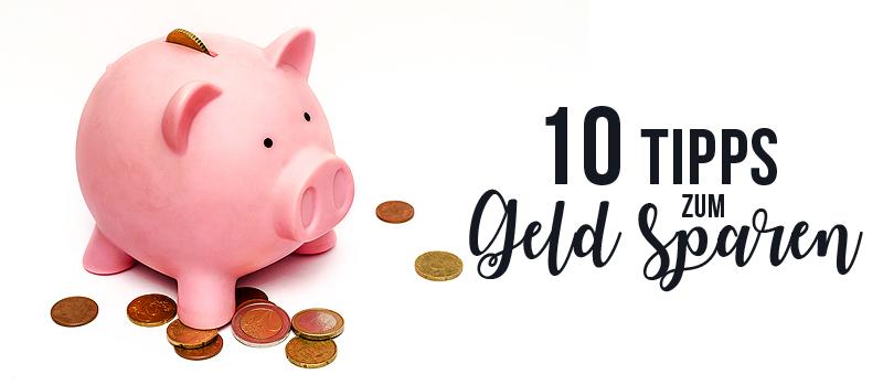 10 Tipps zum Geld sparen