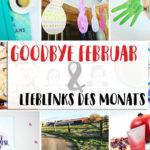 Goodbye Februar & Lieblinks des Monats