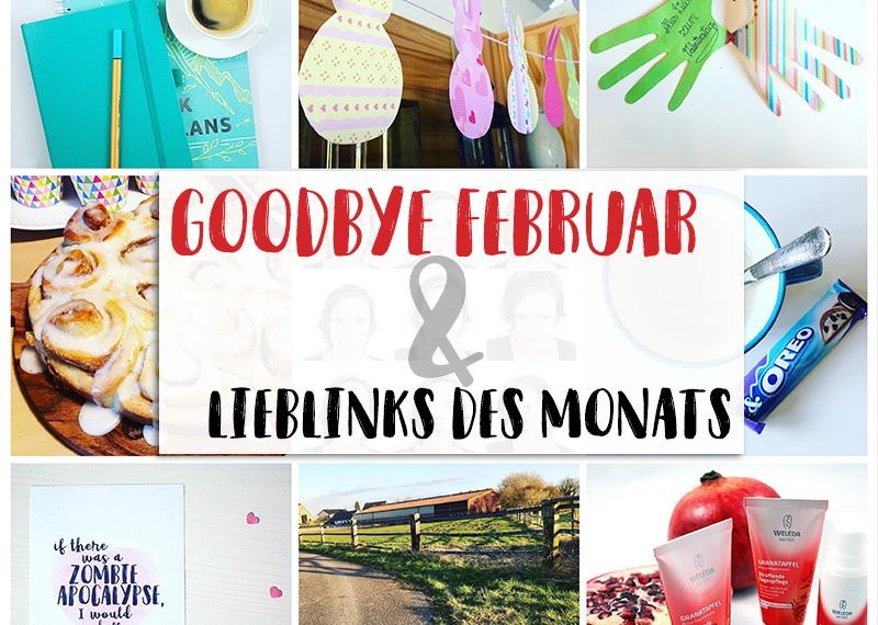 Goodbye Februar & Lieblinks des Monats | klitzekleinedinge