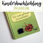 Kinderbuchliebling im Februar | Wir zwei gehören zusammen