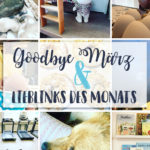 Goodbye März & Lieblinks des Monats
