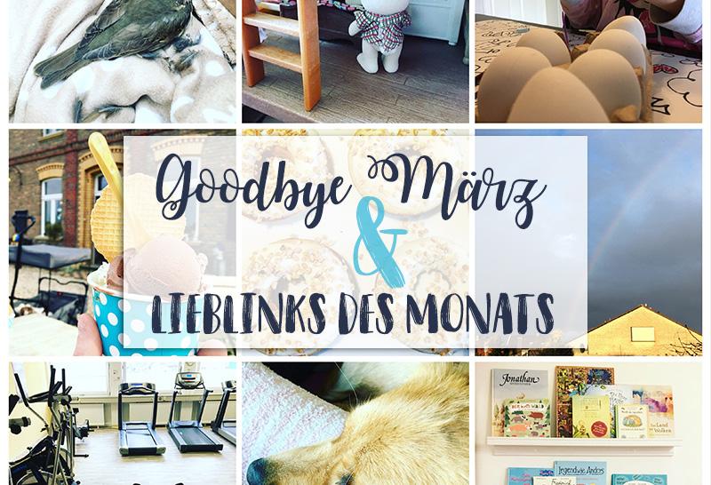 Goodbye März | Monatsrückblick & Lieblinks des Monats