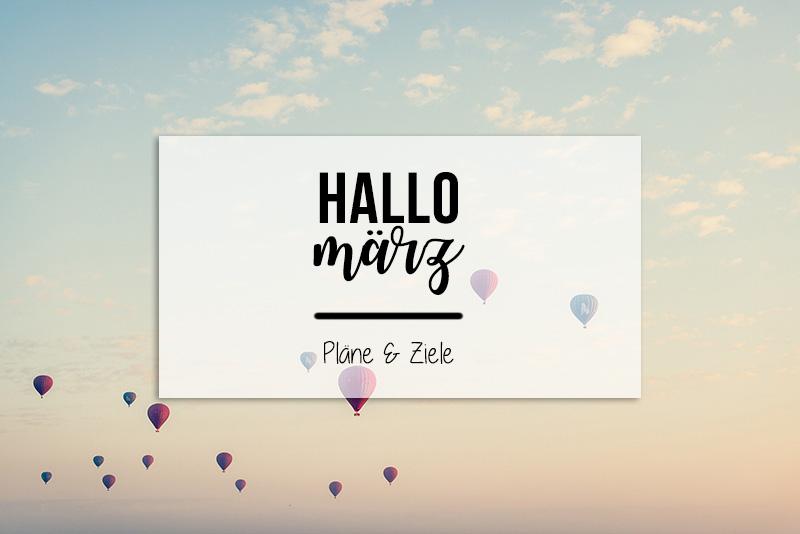 Hallo März | Pläne & Ziele