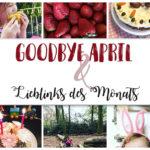 Goodbye April & Lieblinks des Monats