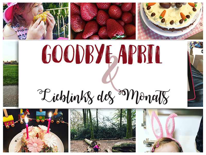 Goodbye April & Lieblinks des Monats
