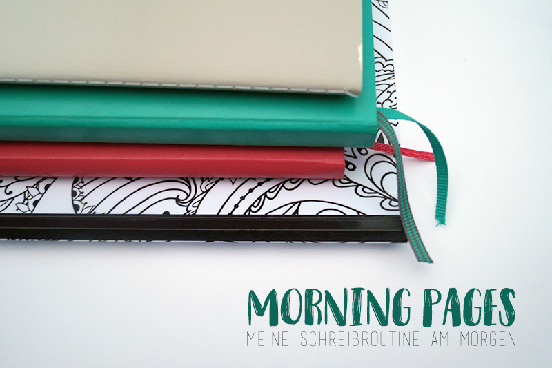 Morning Pages – Meine Schreibroutine am Morgen