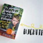 Buchtipp: Das gewünschteste Wunschkind aller Zeiten treibt mich in den Wahnsinn (Teil 2)
