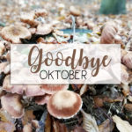 Goodbye Oktober | Hallo November!