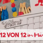 12 von 12 im März | Unser Tag in 12 Bildern