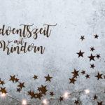 12 schöne Aktivitäten für Kinder im Advent