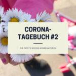 Unser Corona-Tagebuch #2 | Die zweite Woche #coronaferien