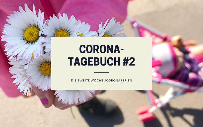 Unser Corona-Tagebuch #2 | klitzekleinedinge