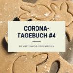 Unser Corona-Tagebuch #4 | Die vierte Woche #coronaferien