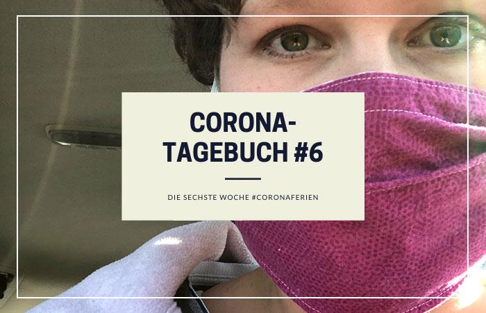 Unser Corona-Tagebuch | Woche 6 der #coronaferien