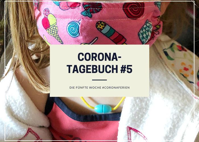 Unser Corona-Tagebuch # 5 | Die fünfte Woche #coronaferien