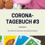 Unser Corona-Tagebuch | Woche 3 der Corona-Ferien