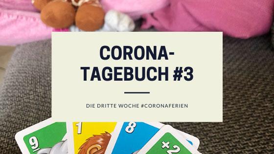 Unser Corona-Tagebuch | Woche 3 der #coronaferien