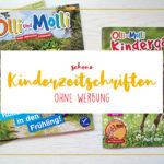 Kinderzeitschriften ohne Werbung + Lerninhalte für zu Hause (mit Verlosung!)