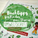 Kinderbuchtipps zum Thema Umweltschutz